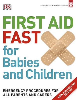 First Aid Fast for Babies and Children by DK Australia