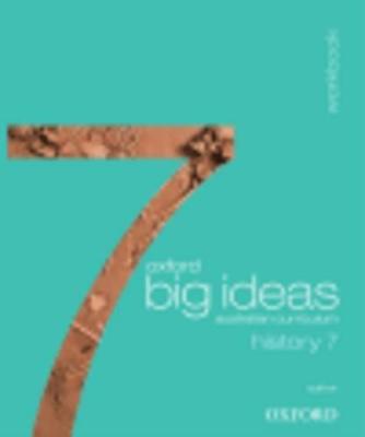 Oxford Big Ideas History 7 Australian Curriculum Workbook book