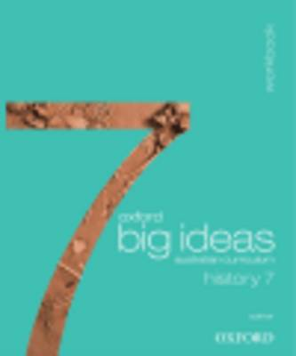 Oxford Big Ideas History 7 Australian Curriculum Workbook book