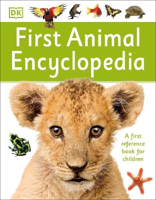 First Animal Encyclopedia by DK