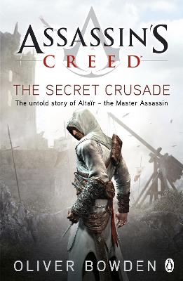 Secret Crusade by Oliver Bowden