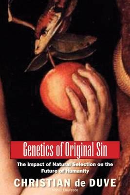 Genetics of Original Sin by Christian De Duve