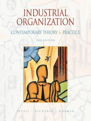 Industrial Organization: Contemporary Theory and Practice by Lynne Pepall