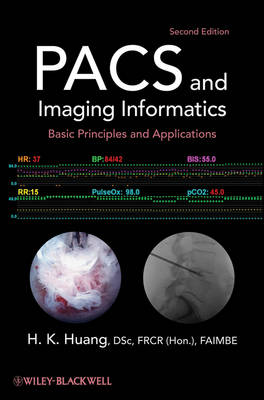 PACS and Imaging Informatics by H. K. Huang