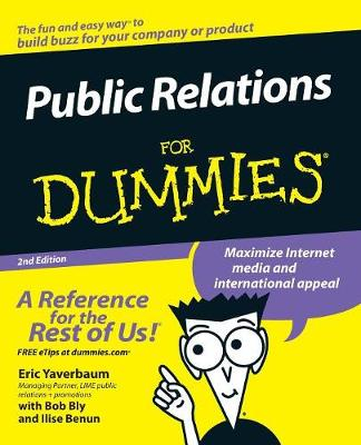 Public Relations for Dummies, 2nd Edition by Eric Yaverbaum