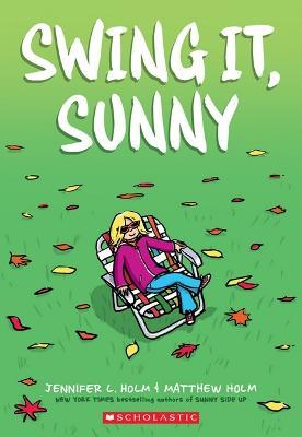 Swing It, Sunny by Jennifer L Holm