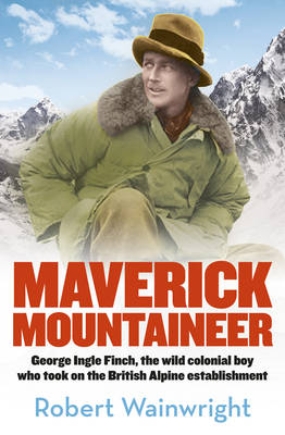 Maverick Mountaineer by Robert Wainwright