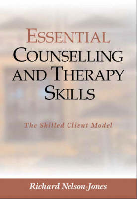 Essential Counselling and Therapy Skills by Richard Nelson-Jones