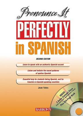 Pronounce it Perfectly in Spanish by Jean Yates