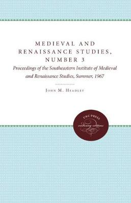 Medieval and Renaissance Studies, Number 3 by John M. Headley