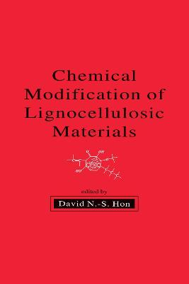 Chemical Modification of Lignocellulosic Materials by David N.-S. Hon