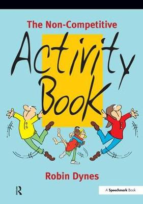 The Non-Competitive Activity Book by Robin Dynes