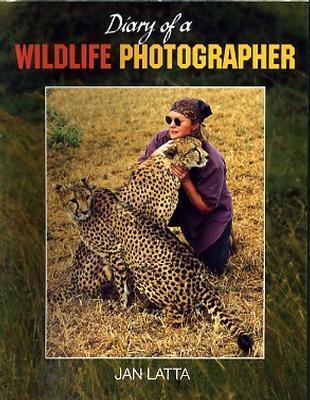 Diary of a Wildlife Photographer by Jan Latta