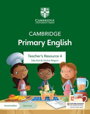 Cambridge Primary English Teacher's Resource 4 with Digital Access by Sally Burt