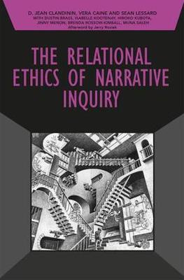 The Relational Ethics of Narrative Inquiry by D. Jean Clandinin