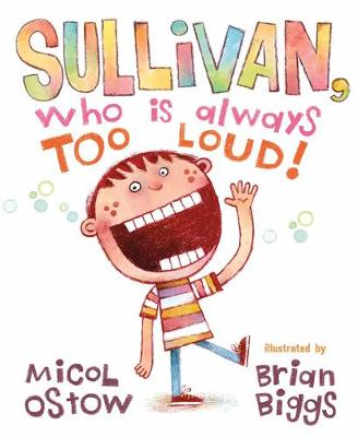 Sullivan, Who Is Always Too Loud book