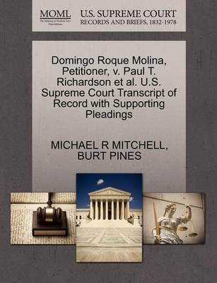 Domingo Roque Molina, Petitioner, V. Paul T. Richardson et al. U.S. Supreme Court Transcript of Record with Supporting Pleadings by Michael R Mitchell
