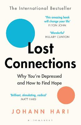 Lost Connections: Why You're Depressed and How to Find Hope by Johann Hari