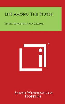 Life Among the Piutes by Sarah Winnemucca Hopkins