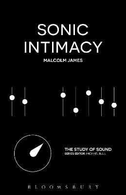 Sonic Intimacy: Reggae Sound Systems, Jungle Pirate Radio and Grime YouTube Music Videos by Malcolm James
