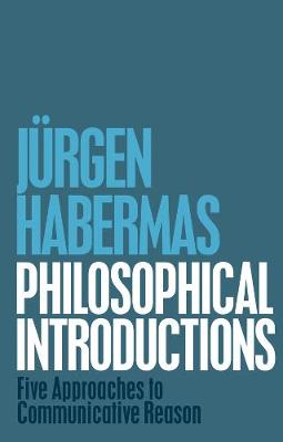 Philosophical Introductions by Jurgen Habermas