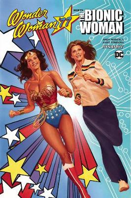 Wonder Woman 77 Meets The Bionic Woman book