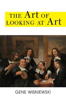 The Art of Looking at Art book