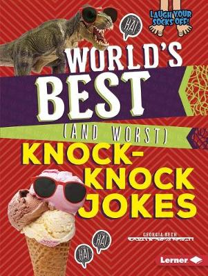 World's Best (and Worst) Knock-Knock Jokes by Georgia Beth