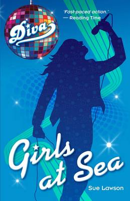 Diva 6: Girls At Sea by Sue Lawson