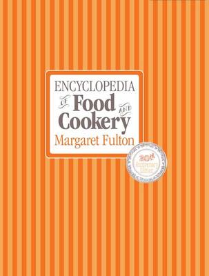 Encyclopedia of Food and Cookery by Margaret Fulton