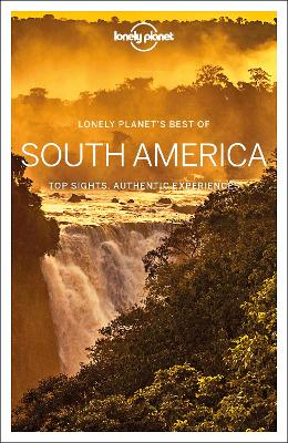 Lonely Planet Best of South America by Lonely Planet
