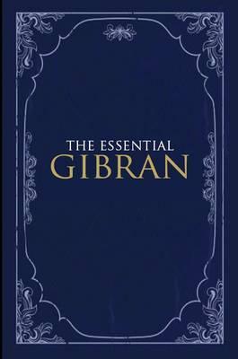The Essential Gibran by Suheil Bushrui
