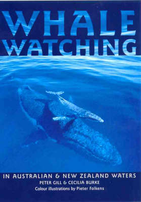 Whale Watching in Australian and New Zealand Waters by Peter Gill