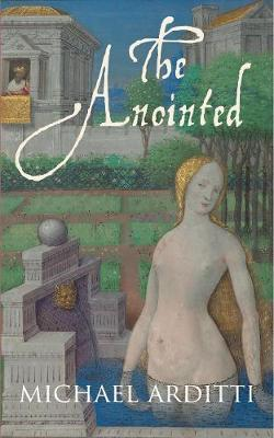 The Anointed by Michael Arditti
