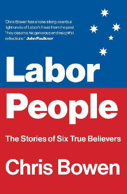 Labor People: The Stories of Six True Believers book