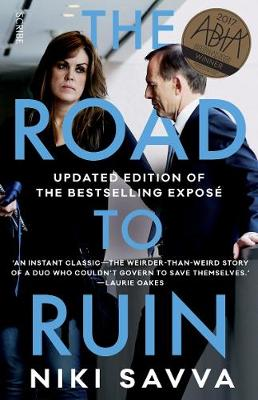 Road to Ruin: How Tony Abbott and Peta Credlin Destroyed their own Government book