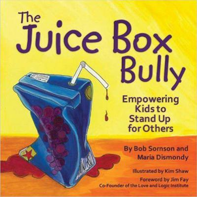 Juice Box Bully by Bob Sornson