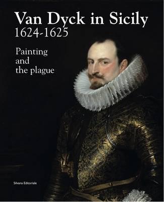 Van Dyck in Sicily 1624-1625 by Xavier F. Salomon