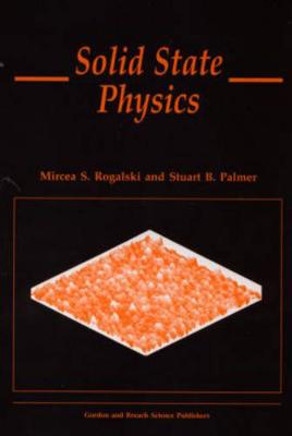 Solid State Physics by Mircea S. Rogalski