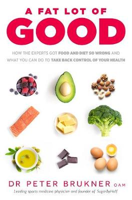 A Fat Lot of Good by Dr Peter Brukner