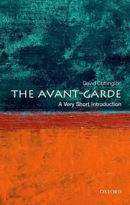 The Avant Garde: A Very Short Introduction by David Cottington