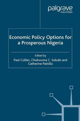 Economic Policy Options for a Prosperous Nigeria by Paul Collier