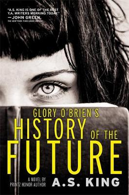 Glory O'Brien's History of the Future by A. S. King