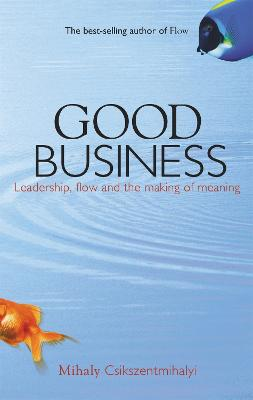 Good Business by Mihaly Csikszentmihalyi