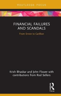 Financial Failures and Scandals: From Enron to Carillion by Krish Bhaskar