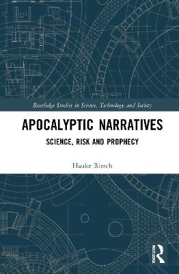 Apocalyptic Narratives: Science, Risk and Prophecy book