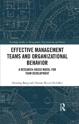 Effective Management Teams and Organizational Behavior: A Research-Based Model for Team Development book