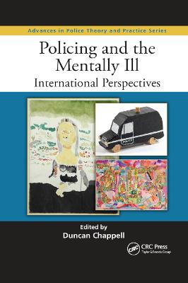 Policing and the Mentally Ill: International Perspectives by Duncan Chappell