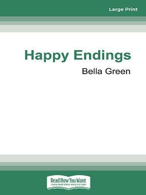Happy Endings by Bella Green