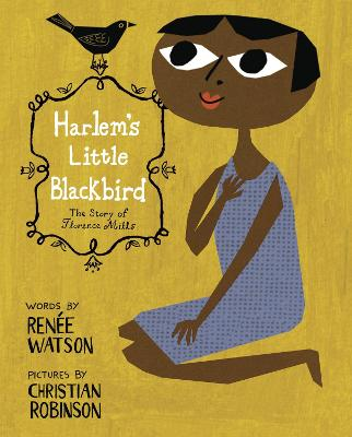 Harlem's Little Blackbird by Renee Watson